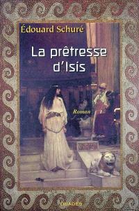 La prêtresse d'Isis : légende de Pompéi
