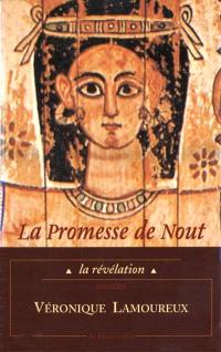 La promesse de Nout. Volume 1, La révélation