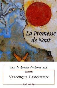 La promesse de Nout. Volume 3, Le chemin des âmes