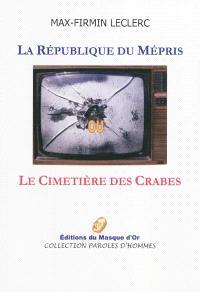 La République du mépris ou Le cimetière des crabes