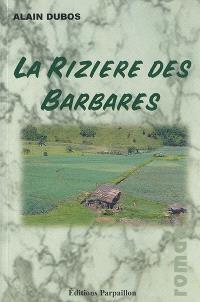 La rizière des barbares