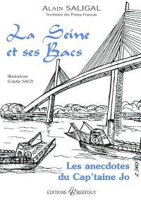 La Seine et ses bacs : les anecdotes du Cap'taine Jo
