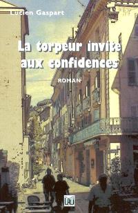 La torpeur invite aux confidences