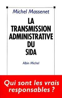 La Transmission administrative du sida