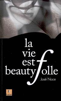 La vie est beautyfolle : aphorismes