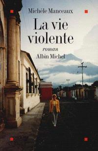 La Vie violente