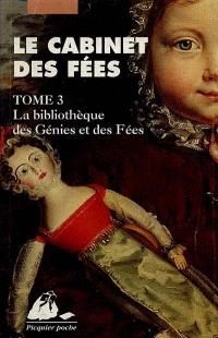 Le cabinet des fées. Volume 3, La bibliothèque des génies et des fées