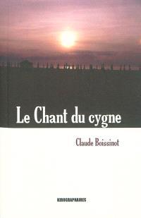 Le chant du cygne : roman pamphlétaire