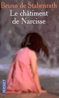 Le châtiment de Narcisse