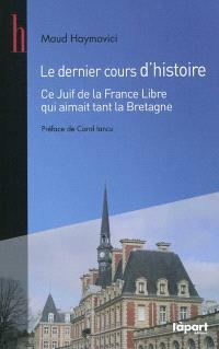 Le dernier cours d'histoire : ce Juif de la France libre qui aimait tant la Bretagne