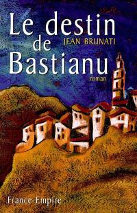 Le destin de Bastianù