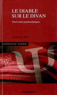 Le diable sur le divan : neuf contes psychanalytiques