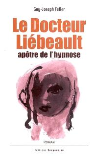 Le docteur Liébeault, apôtre de l'hypnose
