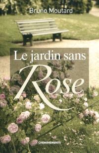 Le jardin sans Rose