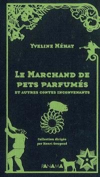 Le marchand de pets parfumés : et autres contes inconvenants