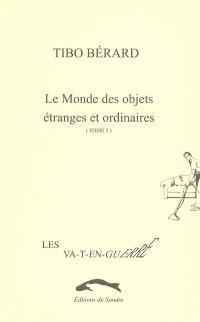 Le monde des objets étranges et ordinaires. Volume 3, Les va-t-en-guerre