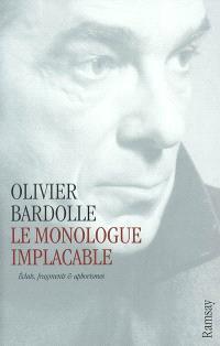 Le monologue implacable : éclats, fragments et aphorismes