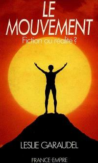 Le Mouvement : fiction ou réalité ?