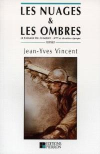 Le passage du Climont. Volume 4, Les nuages et les ombres : 4e et dernière période (1895-1919)