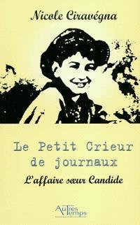 Le petit crieur de journaux : l'affaire soeur Candide