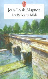 Le roman du canal du Midi. Volume 2, Les belles du Midi