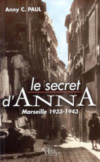 Le secret d'Anna : Marseille 1933-1943