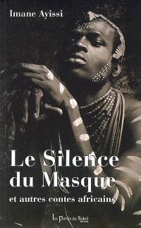 Le silence du masque : et autres contes africains