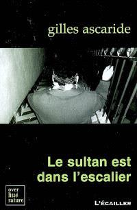 Le sultan est dans l'escalier