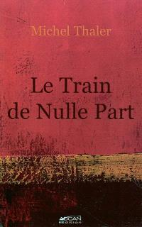 Le train de nulle part : au fil des Sorayades