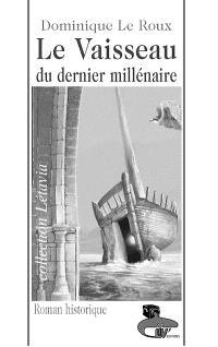 Le vaisseau du dernier millénaire