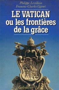 Le Vatican ou les Frontières de la grâce