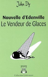 Le vendeur de glaces : nouvelle d'Edenville