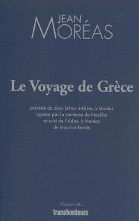 Le voyage de Grèce. Précédé de Deux lettres de Madame de Noailles adressées à Jean Moréas. Précédé de L'adieu à Moréas