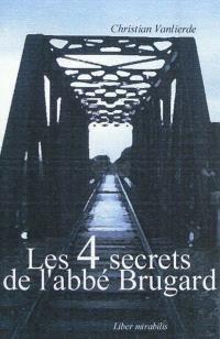 Les 4 secrets de l'abbé Brugard