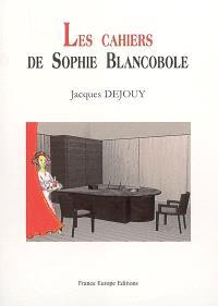Les cahiers de Sophie Blancobole : exténués de tous les pays, unissez-vous !