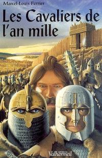 Les cavaliers de l'an mille. Volume 1