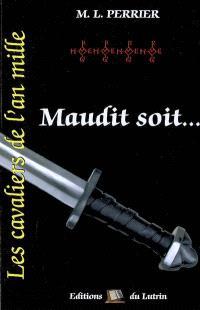 Les cavaliers de l'an mille. Volume 4, Maudit soit... : 988-1004