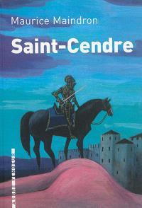 Saint-Cendre : roman historique. Précédé de Maurice Maindron