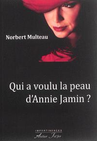Qui a voulu la peau d'Annie Jamin ?