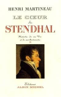 Le Coeur de Stendhal. Volume 1, 1783-1821