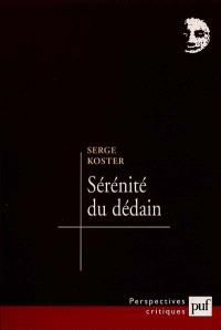 Sérénité du dédain : Flaubert, Proust, Léautaud