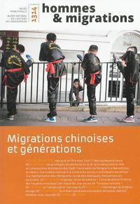Hommes & migrations. n° 1314, Migrations chinoises et générations