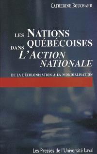 Les nations québécoises dans L'Action nationale  : de la décolonisation à la mondialisation