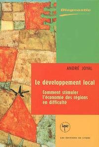 Le développement local  : comment stimuler l'économie des régions en difficulté