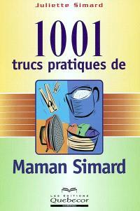 1001 trucs pratiques de maman Simard