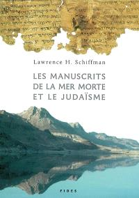 Les Manuscrits de la mer Morte et l'histoire du judaïsme