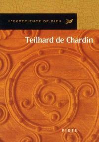 L'Expérience de Dieu avec Pierre Teilhard de Chardin