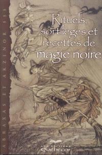 Rituels, sortilèges et recettes de magie noire