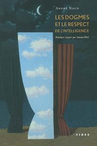 Les Dogmes et le respect de l'intelligence