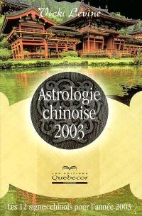Astrologie chinoise 2003  : les 12 signes chinois pour l'année..